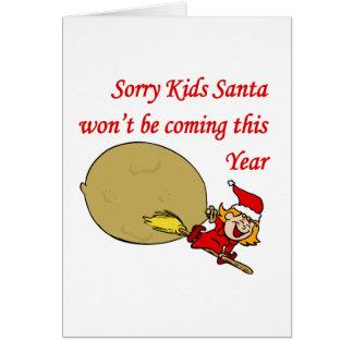 Santa's Not Coming Greeting Card