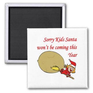 Santa's Not Coming Refrigerator Magnets