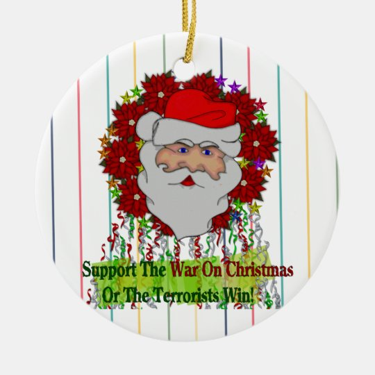 Santa's War On Xmas Ceramic Ornament