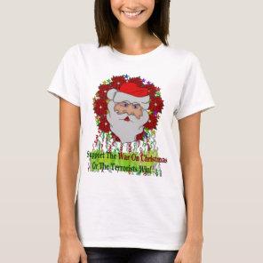 Santa's War On Xmas T-Shirt
