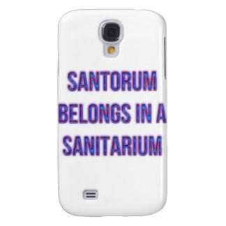 Santorum Belongs In A Sanitarium Galaxy S4 Case
