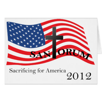 Santorum Sacrificing for America 2012 Card
