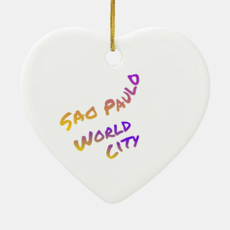 Sao Paulo world city, colorful text art Ceramic Ornament