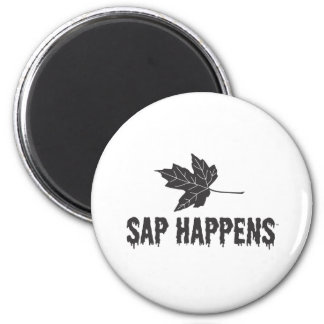 Sap Happens 2 Inch Round Magnet