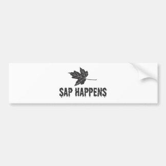 Sap Happens Bumper Sticker