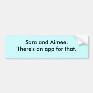 Sara y Aimee: Hay un app para ése Pegatina De Parachoque