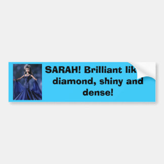 SARAH! Brilliant like a diamo... Car Bumper Sticker
