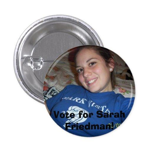 Sarah Friedman, Vote for Sarah Friedman! Button