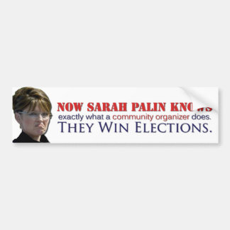 Sarah knows what a community organizer does bumper sticker
