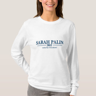 Sarah Palin 2012 - Vote for Freedom! T-Shirt