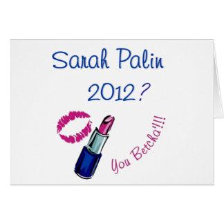 Sarah Palin 2012? You Betcha'!!!! Card