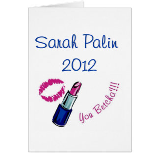 Sarah Palin 2012 - You betcha'!!!!  Greeting Cards