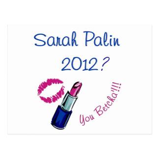 Sarah Palin 2012? You Betcha'!!!! Postcard
