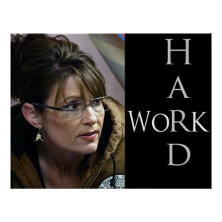Sarah Palin and the Value of Hard Work Poster