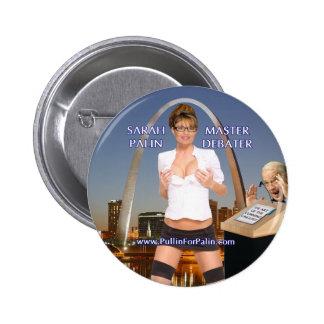 Sarah Palin - botón principal del Debater Pin Redondo De 2 Pulgadas