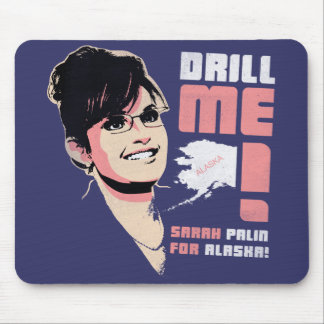 """Sarah Palin """"Drill Me!"""" Mousepad"""
