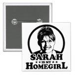Sarah Palin es mi Homegirl Pins