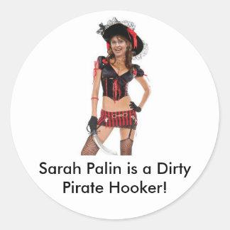 ¡Sarah Palin es una puta sucia del pirata! Pegatina Redonda