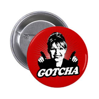 Sarah Palin Gotcha Sticker Button