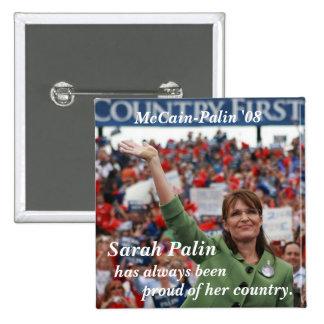 Sarah Palin has always been proud Pinback Buttons