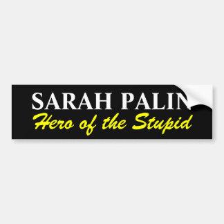 SARAH PALIN , Hero of the Stupid Bumper Sticker