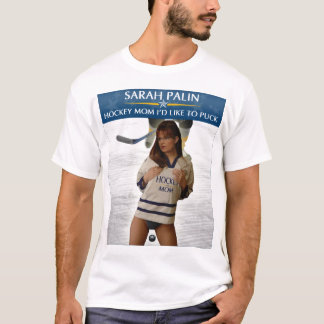 Sarah Palin - Hockey Mom I'd Like To Puck T-Shirt
