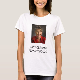 Sarah Palin I CAN SEE RUSSIA FROM ... T-Shirt