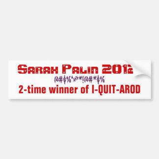 Sarah Palin I-QUIT-AROD bumpersticker Bumper Sticker