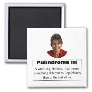 Sarah Palin is a feminist? 2 Inch Square Magnet