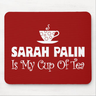 Sarah Palin Is My Cup Of Tea Mouse Pad