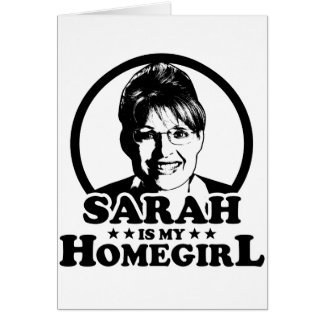 Sarah Palin Is My Homegirl Card