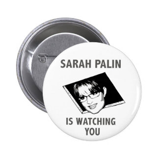 Sarah Palin Is Watching You! Pinback Button