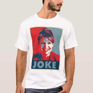 "Sarah Palin ""JOKE"" shirt"