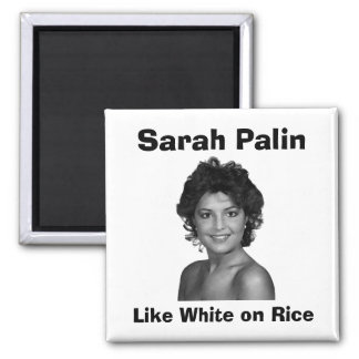 Sarah Palin:  Like White on Rice 2 Inch Square Magnet