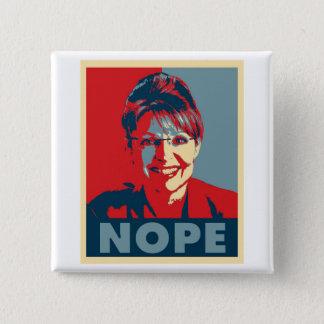 """Sarah Palin """"NOPE"""" button"""