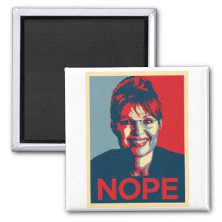 Sarah Palin.  Nope Magnet