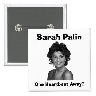 Sarah Palin:  One Heartbeat Away? Buttons