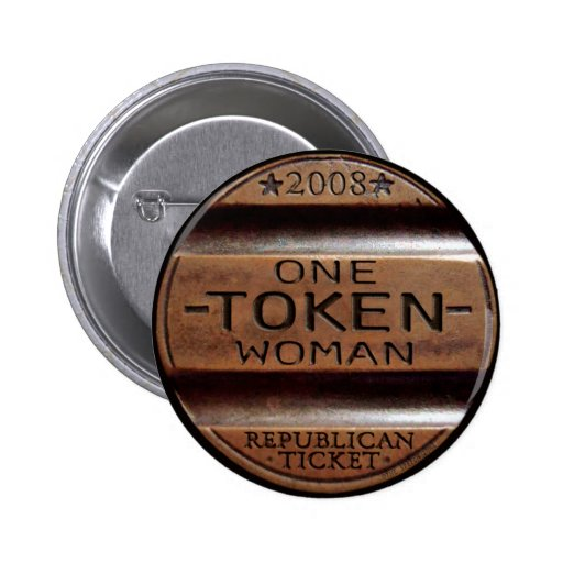 Sarah Palin - One Token Woman 2 Inch Round Button