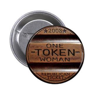 Sarah Palin - One Token Woman Pinback Button