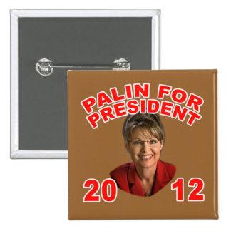 Sarah Palin para el presidente 2012 Pin Cuadrada 5 Cm