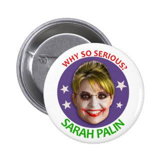 ¿Sarah Palin, por qué tan serio? Pin Redondo De 2 Pulgadas