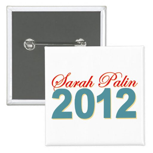 Sarah Palin President 2012 2 Inch Square Button