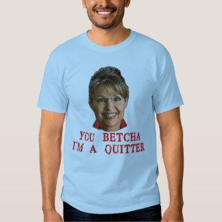 Sarah Palin Quitter T-shirts, Buttons, Mugs T-Shirt