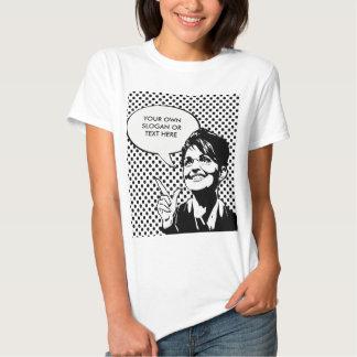 SARAH PALIN QUOTE (Enter your own) T-Shirt
