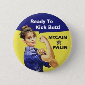Sarah Palin Ready To Kick Butt! Vote McCain 08 Button