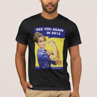 Sarah Palin - See You Again in 2012 T-Shirt