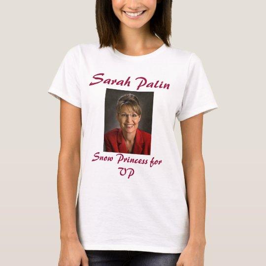 Sarah Palin, Snow Princess for VP T-Shirt
