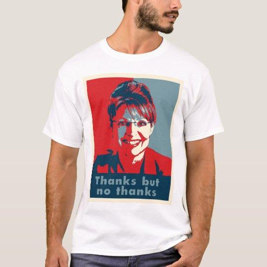 "Sarah Palin ""Thanks but no thanks"" t shirt"