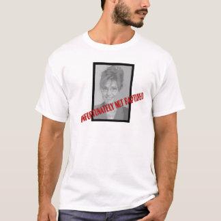 Sarah Palin: Unfortunately Not Raptured T-Shirt