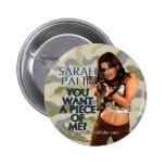 ¿Sarah Palin - usted quiere a un pedazo de mí? Bot Pin Redondo 5 Cm